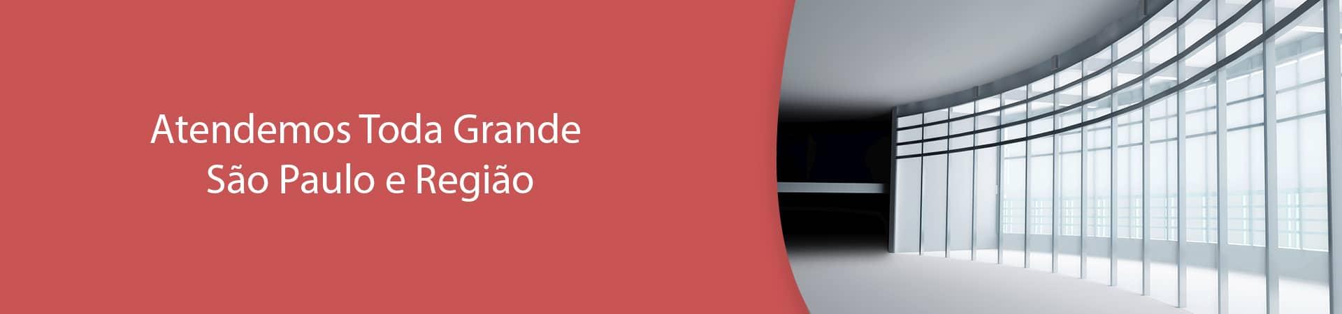 Atendemos toda a grande São Paulo e Região